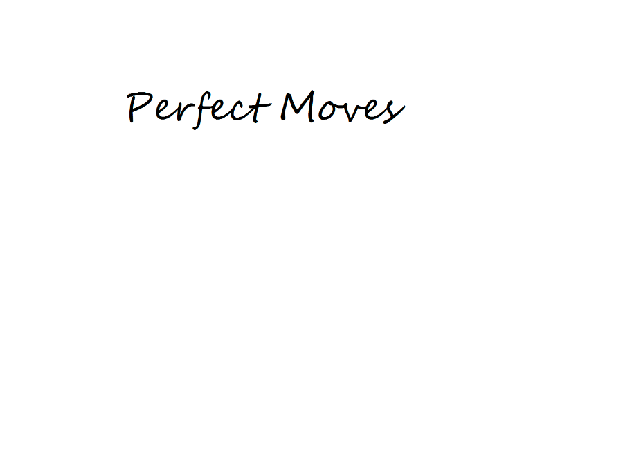 Perfect Moves